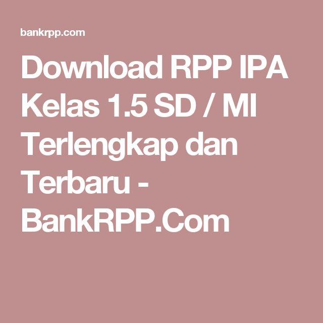 Download RPP IPA Kelas 1.5 SD / MI Terlengkap dan Terbaru - BankRPP.Com
