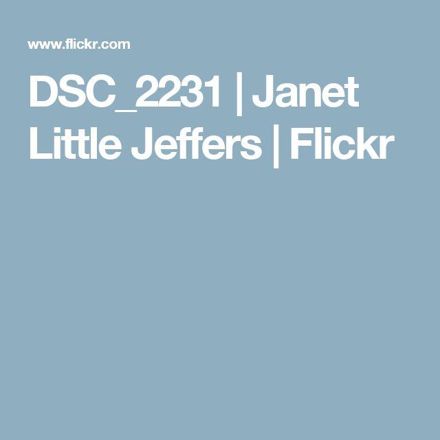 DSC_2231 | Janet Little Jeffers | Flickr