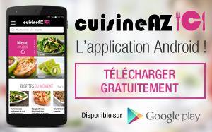 Télécharger gratuitement l'application Android de CuisineAZ