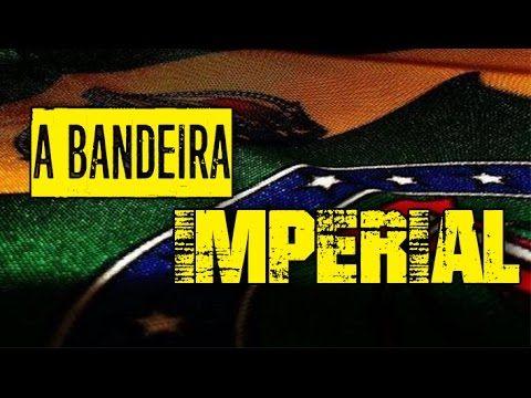 A BANDEIRA IMPERIAL DO BRASIL