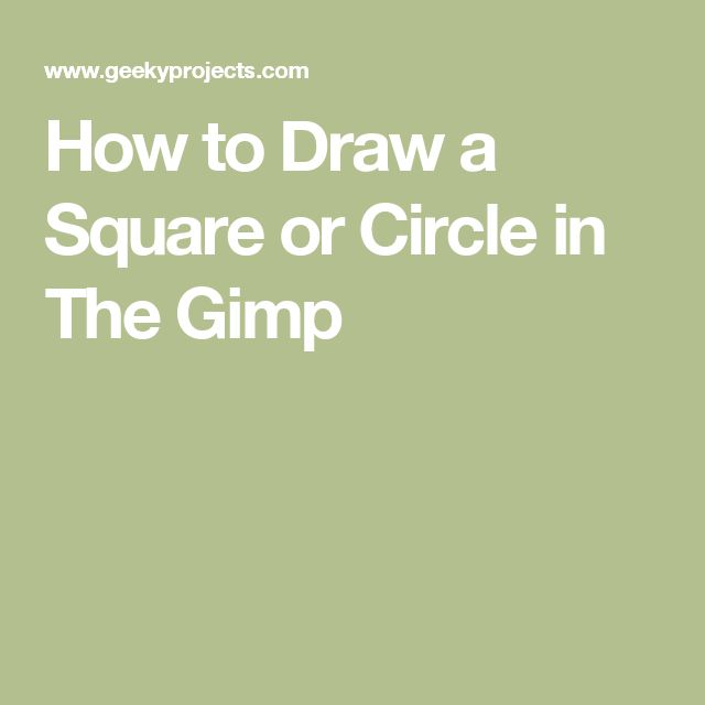 How to Draw a Square or Circle in The Gimp