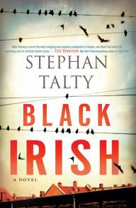 """Black Irish By Stephan Talty - From a New York Times bestselling author comes a """"simply riveting read"""" (Booklist). Detective Abbie struggles to fit in at her hometown's police department while solving a messy murder. But the killer already knows her name — and her family's secrets… """"A brilliant thriller series"""" (Tess Gerritsen)."""