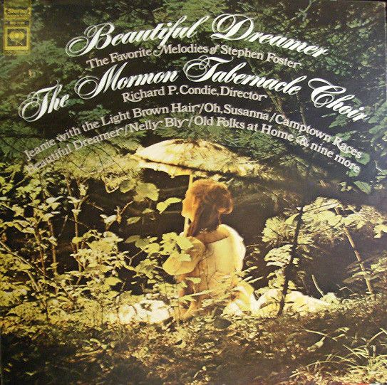 The Mormon Tabernacle Choir* - Beautiful Dreamer: The Favorite Melodies Of Stephen Foster at Discogs