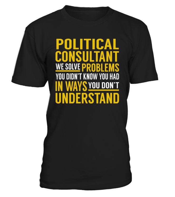 Political Consultant - We Solve Problems #PoliticalConsultant