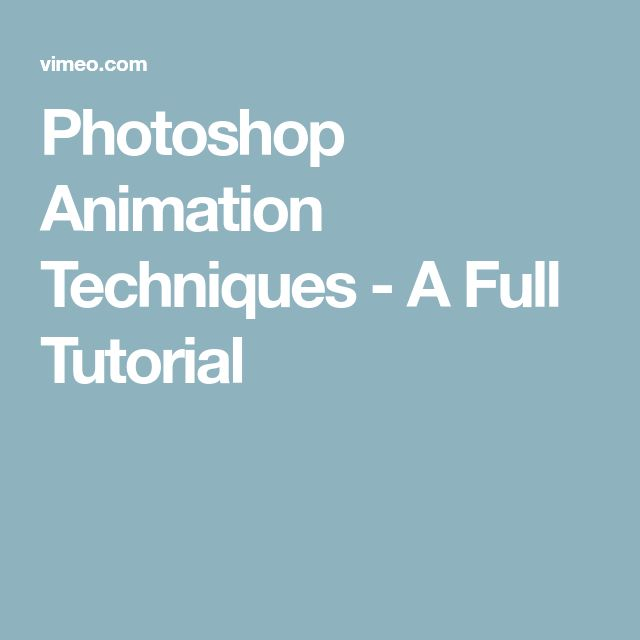 Photoshop Animation Techniques - A Full Tutorial