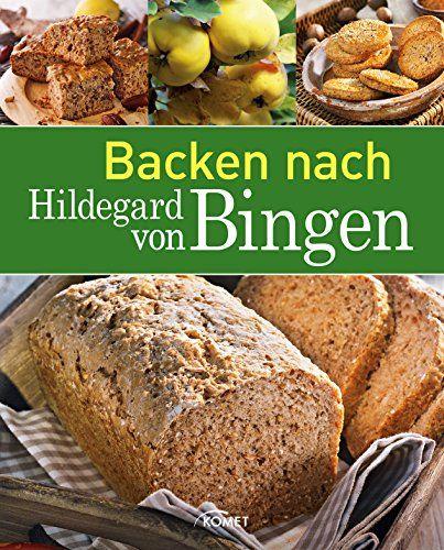 Backen nach Hildegard von Bingen: Brot & Brötchen | Kuchen & Gebäck (Gesund mit Hildegard von Bingen) - http://kostenlose-ebooks.1pic4u.com/2014/11/11/backen-nach-hildegard-von-bingen-brot-broetchen-kuchen-gebaeck-gesund-mit-hildegard-von-bingen/