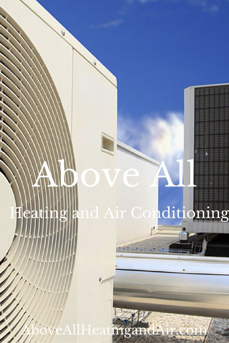 Above All Heating and Air Conditioning has been providing services for Furnaces, Forced Air heating systems, and air conditioning systems for over 20 years. We service, repair and install a wide variety of high efficiency air conditioning and heating systems (HVAC). We specialize in residential and commercial air conditioning and heating systems, also known as HVAC systems.