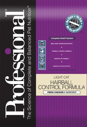 $14.99-$14.99 Professional Dry Food for Adult Cats, Light Cat Hairball Control Formula, Chicken Flavor, 6 Pound Bag - Professional Light Cat Hairball Control Formula Dry Cat Food is a complete Health System that provides your overweight adult cat with optimal nutrition for optimal health. This formula has low fat and high fiber to help your overweight adult cat lose weight and is enhanced with po ...