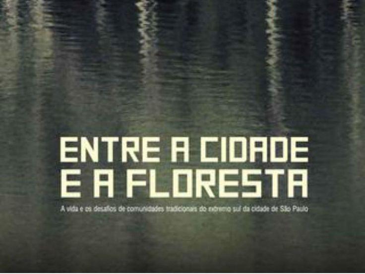 """Acontece no CEU Alvarenga na sexta, dia 27 de setembro a exibição do filme """"Entre a cidade e a floresta - a vida e os desafios de comunidades tradicionais do extremo sul da cidade de São Paulo"""". A entrada é Catraca Livre."""