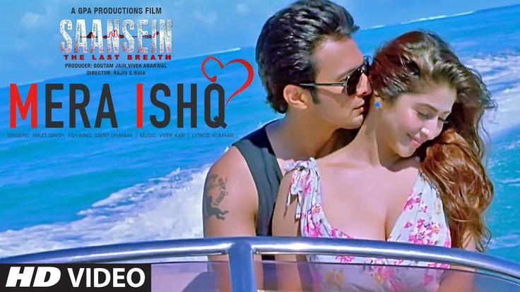 Mera Ishq Video Song   SAANSEIN   Arijit Singh   Rajneesh Duggal, Sonari...