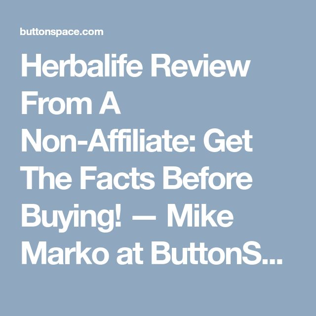 Herbalife Review From A Non-Affiliate: Get The Facts Before Buying! — Mike Marko at ButtonSpace - Social Media Buttons | Social Network Buttons | Share Buttons