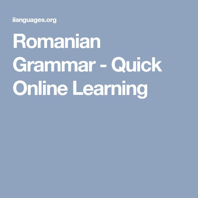 Romanian Grammar - Quick Online Learning