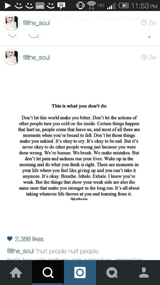Dont let this world make you bitter. Dont let the actions of other people turn you cold on the inside. Certain things happen that hurt us, people come that leave us, and most of all there are moments when youre bound to fall. Dont let those things make you unkind. Its okay to cry, its okay to be sad. But its never okay to do other people wrong just because you were done wrong. Were humans. We break, we make mistakes. But dont let pain and sadness run our lives. Wake up in the morning and do…