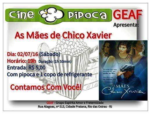 """GEAF Convida para o seu Cine Pipoca apresentando o filme """"As Mães de Chico Xavier"""" - Rio das Ostras - RJ - http://www.agendaespiritabrasil.com.br/2016/07/01/geaf-convida-para-o-seu-cine-pipoca-apresentando-o-filme-as-maes-de-chico-xavier-rio-das-ostras-rj/"""