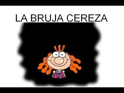 Canción infantil LA BRUJA CEREZA - YouTube