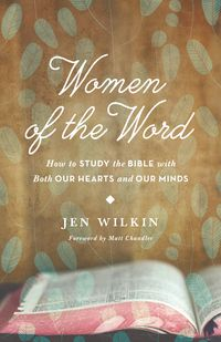 Women of the Word by Jen Wilkin {Summer Reading List at Hive Resources}