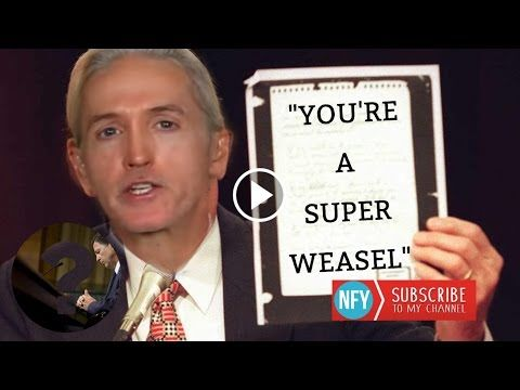 """Trey Gowdy Snaps Hard to James Comey:""""You're a Weasel!"""" 