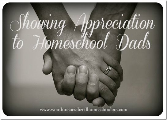 Showing Appreciation to Homeschool Dads. This was a really good article. It reminds me of my husband and me. We each have our ways of showing appreciation for each other, and it doesn't go unnoticed by either of us.