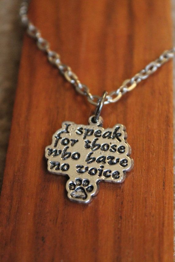 "Animal Rescue Support Necklace- ""I speak for those who have no voice"" on Etsy, $8.00"