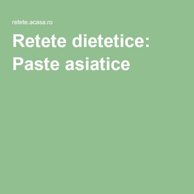 Retete dietetice: Paste asiatice