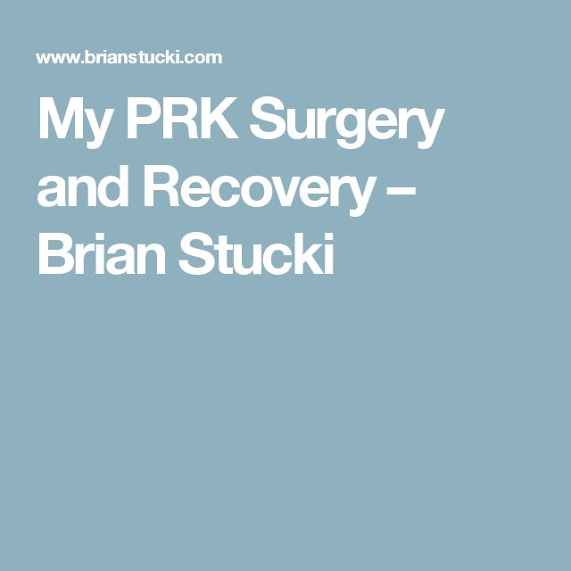 My PRK Surgery and Recovery – Brian Stucki