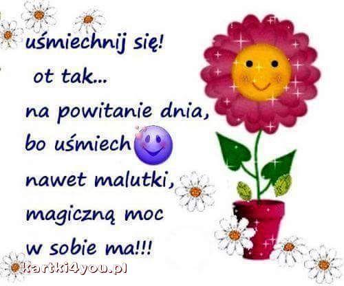 Uśmiechniętego dzionka Ci życzę :-)