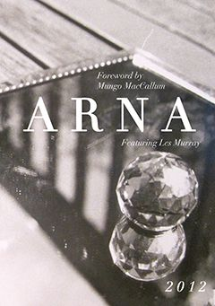 A new edition of ARNA - a unique and progressive journal that showcases the voice of the Sydney University's Arts students and promotes a diversity of style and form across multiple creative and literary mediums.    Foreword written by Mungo MacCallum and featuring a poem by Les Murray.