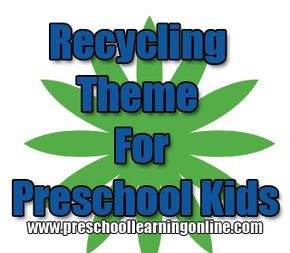 Recycling theme activities and ideas for teaching kids on earth day or to teach them how to recycle and why it's important.   http://www.preschoollearningonline.com/lesson-plans/recycling-theme-for-kids.html #preschool  #recycletheme  #teachkids