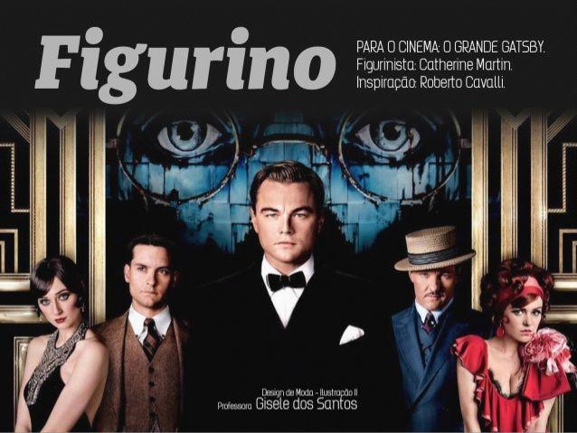 Muitos designers de vestuário foram abordados em colaboração de figurinos do filme. O Grande Gatsby alcançado o olhar icôn...