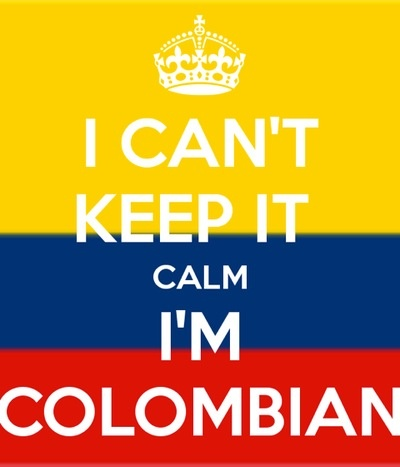 I can't keep calm but I'm Colombian  so that makes up for it hajaha