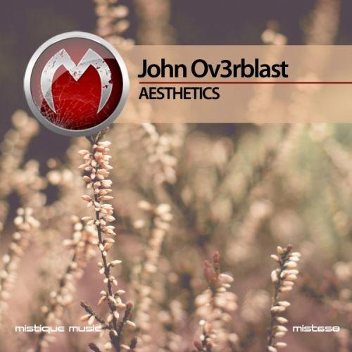 John Ov3rblast - Aesthetics EP  OUT NOW!!!  https://www.beatport.com/release/aesthetics/2039373  https://itunes.apple.com/ru/album/aesthetics/id1243443889?app=itunes&ign-mpt=uo%3D4  http://www.junodownload.com/products/john-ov3rblast-aesthetics/3445673-02/  https://www.deezer.com/us/album/42526411  https://www.amazon.com/Aesthetics-John-Ov3rblast/dp/B071JBT25S/ref=sr_1_2?ie=UTF8&qid=1500299835&sr=8-2&keywords=John+Ov3rblast+-+Aesthetics