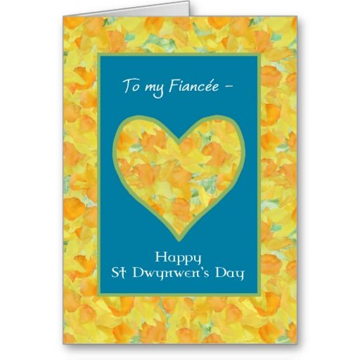 St Dwynwen's Day Daffodils Heart, for Fiancee Card: up to £2.85 - http://www.zazzle.co.uk/st_dwynwens_day_daffodils_heart_for_fiancee_card-137874295152100610?rf=238041988035411422