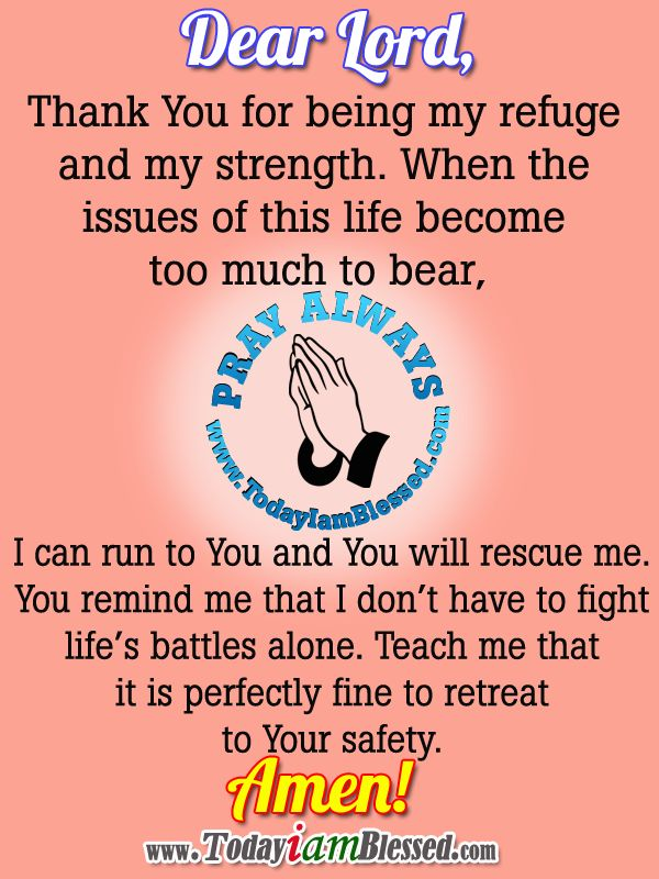 dear lord  thank you for being my refuge and my strength
