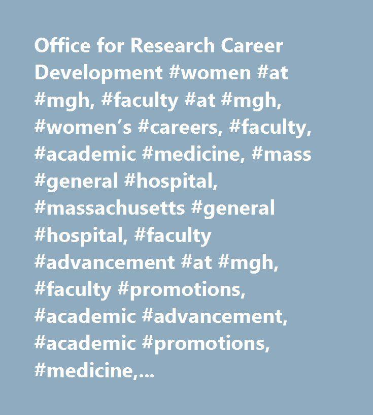 Office for Research Career Development #women #at #mgh, #faculty #at #mgh, #women's #careers, #faculty, #academic #medicine, #mass #general #hospital, #massachusetts #general #hospital, #faculty #advancement #at #mgh, #faculty #promotions, #academic #advancement, #academic #promotions, #medicine, #science, #women #physicians, #professional #development, #networking, #leadership…