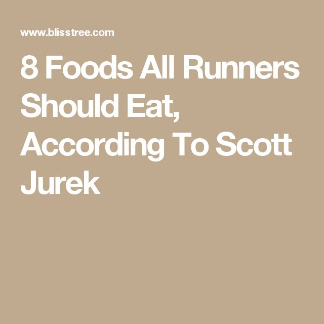 8 Foods All Runners Should Eat, According To Scott Jurek