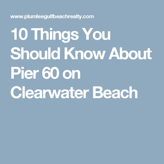 10 Things You Should Know About Pier 60 on Clearwater Beach
