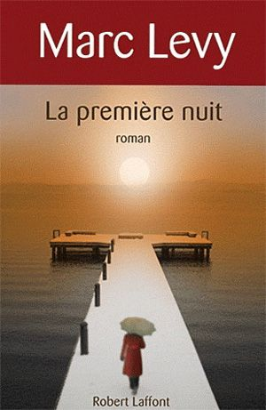 LA PREMIERE NUIT   livres: MARC LEVY   ISBN: 9782221113110