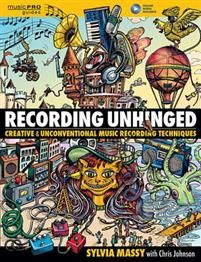 """(Music Pro Guide Books & DVDs). Recording Unhinged: Creative and Unconventional Music Recording Techniques dares you to """"unlearn"""" safe record-making, to get out from behind the windshield, stick your head out the sunroof, and put the pedal to the metal Sylvia Massy and her cohort of celebrity music industry producers, engineers, and recording stars discard fixed notions about how music should be recorded and explore techniques that fall outside the norm and yield emotionally po..."""