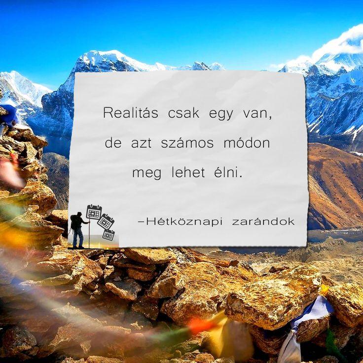 Realitás csak egy van, de azt számos módon meg lehet élni.