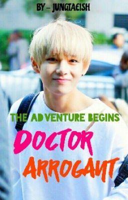"You should read ""Doctor Arrogant || Kim Taehyung"" on #Wattpad. #fanfiction #kpop #bts #bangtanboys #fanfic #doctorarrogant"