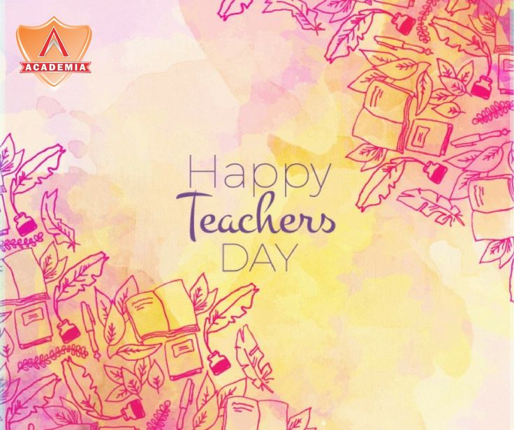Teachers inspire hope, ignite the imagination, and instill a love of learning. Academia wishes all the Teachers, A Happy Teacher's Day.