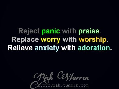 reject...replace...relieve...Rejects Panic, Prai And Worship Quotes, Faith, Jesus, Living Life, Anxiety Quotes, Rick Warren, Replacement Worry, Quotes About Thanking. God