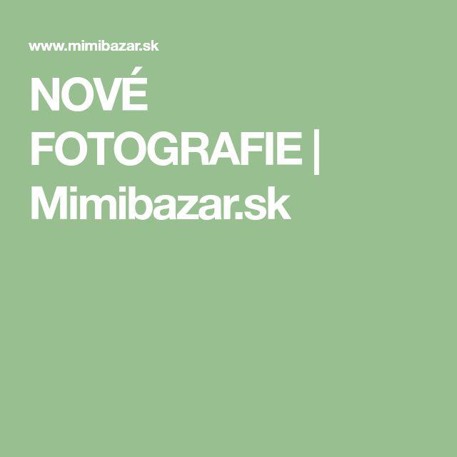 NOVÉ FOTOGRAFIE | Mimibazar.sk