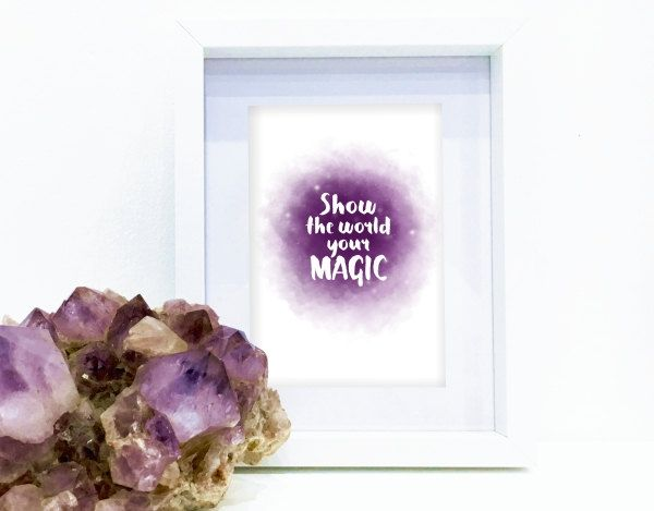 Instant Download printable - Show the world your magic by MyCosmicShop on Etsy