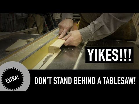 Here's Why You Should NEVER Stand Behind a Tablesaw! - YouTube