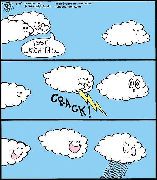 Cloud bullyingFunny Things, Laugh, Funny Stuff, Hilarious, Smile, Funnystuff, Rain, Giggles, Clouds Humor