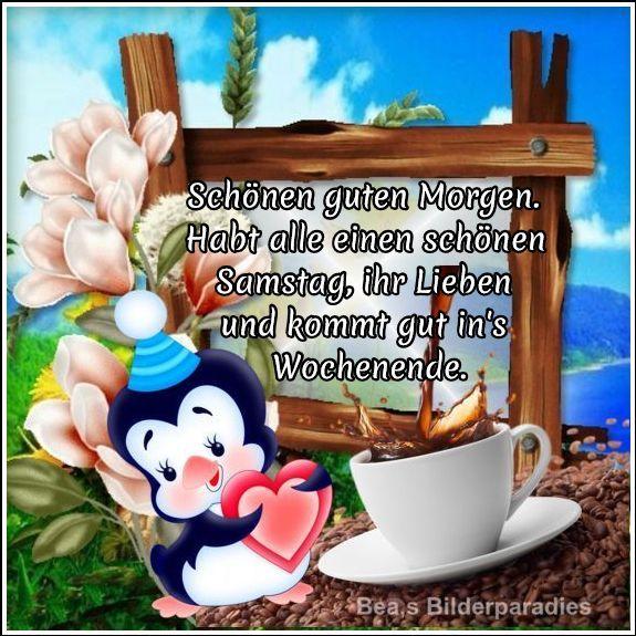Schonen Guten Morgen Habt Alle Einen Schonen Samstag Ihr Lieben