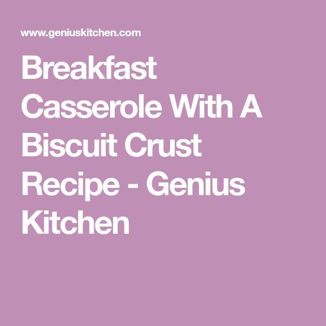 Breakfast Casserole With A Biscuit Crust Recipe - Genius Kitchen