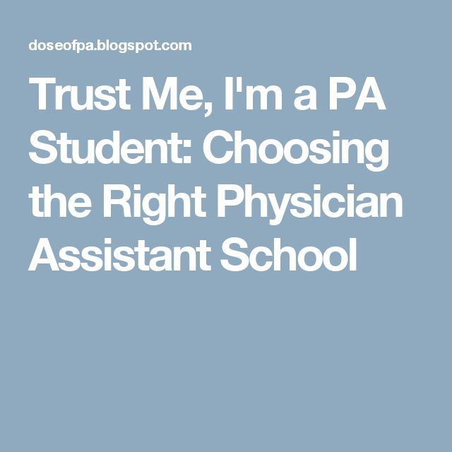 Trust Me, I'm a PA Student: Choosing the Right Physician Assistant School