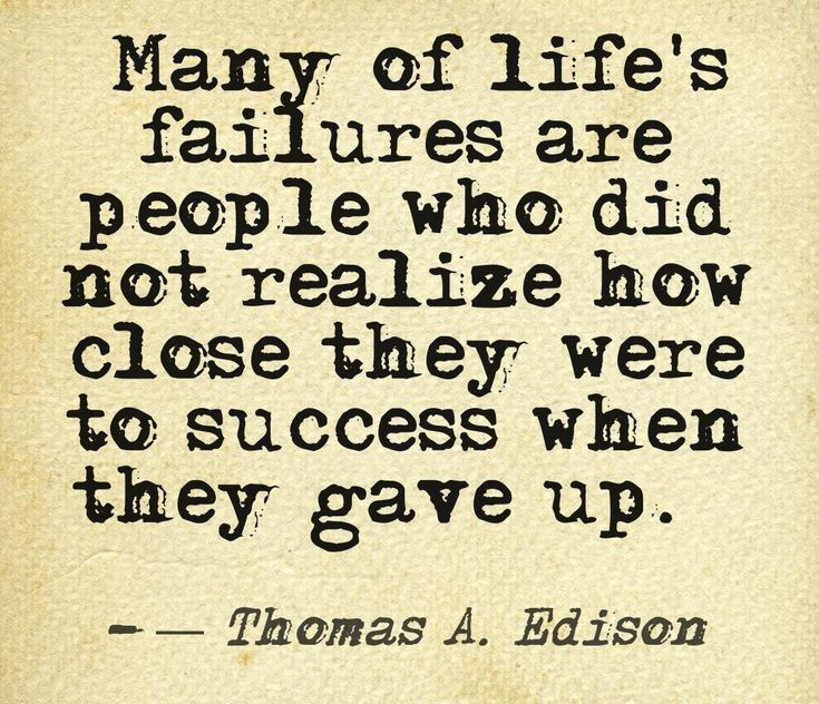 Perseverance Quote by Thomas Edison- Don't give up just because it is tough.